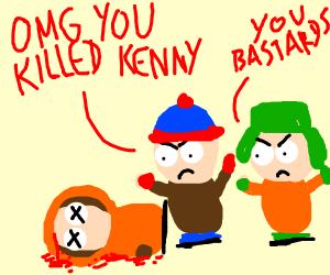They killed Kenny! You bastards!