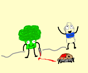 Broccoli kills pie and water is happy he's de