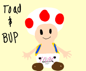 Toad is evil with BUP on the botton