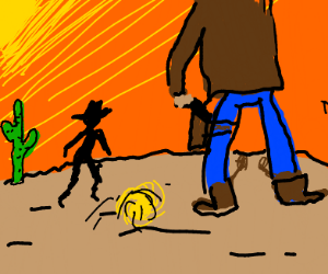 It be high noon, haw yee
