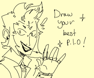 Draw your best P.I.O