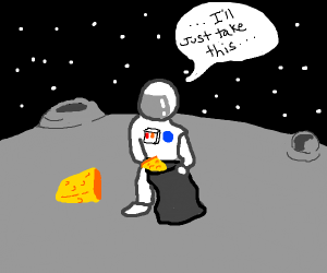 Astronauts steal moon cheese