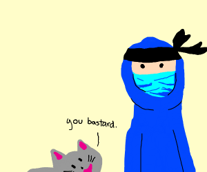 "cat calling a blue ninja ""you bastard"""