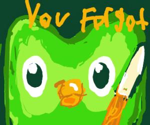 Duolingo owl is threatening you