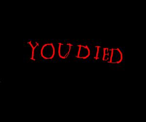 Dark Souls death screen...