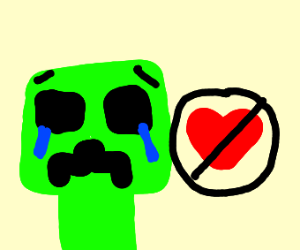 Creeper doesn't get any love