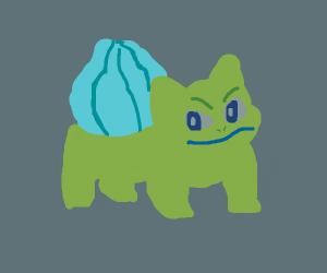 Bulbasaur is angry