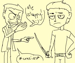 Psychopath threatening to slap guy with sword