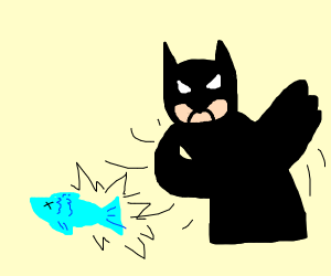Batman slaps a fish