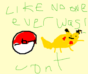 I wanna be the very best (cont)