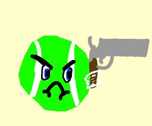 Tenis ball has a gun