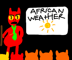 Devil gives a lesson the weather in Africa