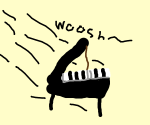 Piano going WHOOSH!!