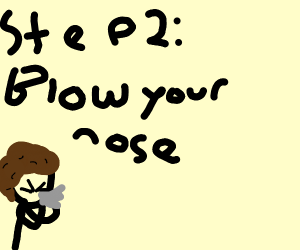 Step 1: sneeze