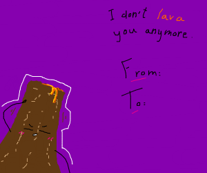 I don't lava you anymore