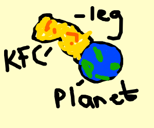 planet but it's a fried chicken leg