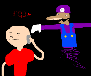 Don't call waluigi at 3 AM