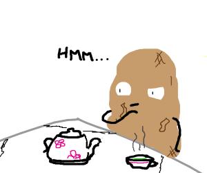 Potato observes tea time