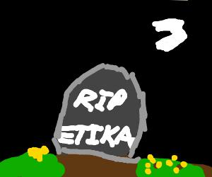 Rip Etika :(