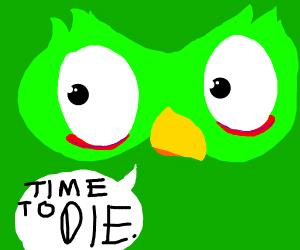 "Duolingo Owl says ""Time to Die"""