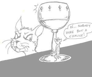 Nobody here but a chalice