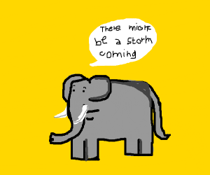 Elephant is worried about a storm.