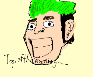Top Of The Morning To Ya Jacksepticyes