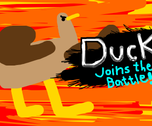 DUCK JOINS THE BATTLE