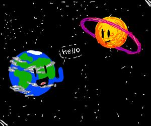 earth saying hello to planet