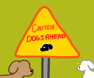 Caution: Dogs Ahead