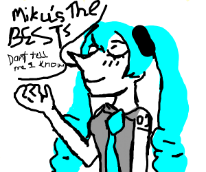 Miku is the best (don't tell me, I know)