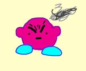 Kirby is furious