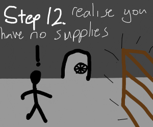 Step 11: Hide in your secret bunker!