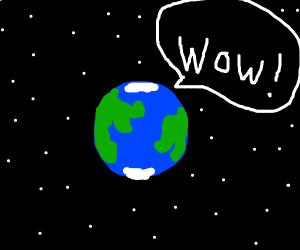 Earth says wow