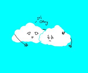 Cloud comforts sad cloud