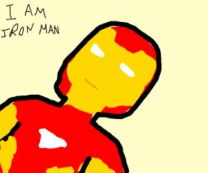 And I... Am... Iron Man