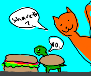 Turtle Doesn't Shareth Sandwich Witheth Cat