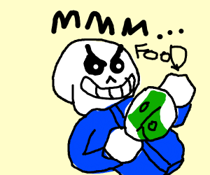 Sans thinks that money is food
