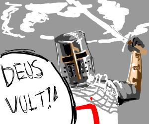 """Crusader says """"Deus Vult"""""""