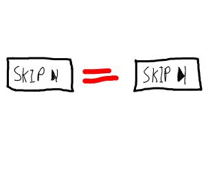 Skip means Skip