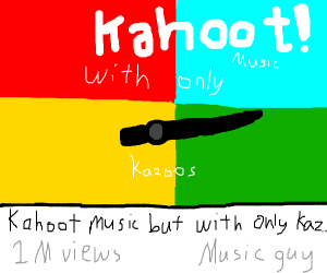 Kahoot music but it's made by kazoos