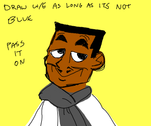 Draw whatever as long as it's not blue PIO