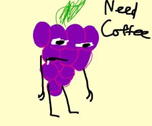 Grapes Just Woke Up