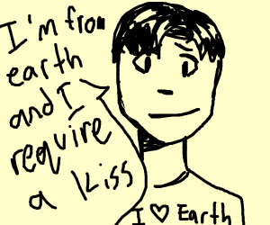Earth Boy would like a kiss