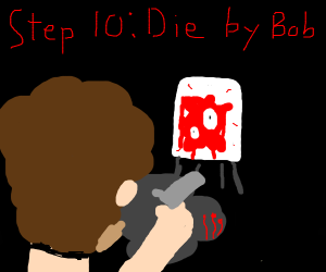 Step 9:  pay the price for betraying Bob