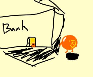 an antropomorphic orange going to a bank