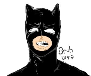 Batman is disturbed.