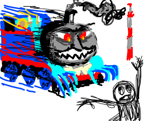 thomas da train gonna eat you!