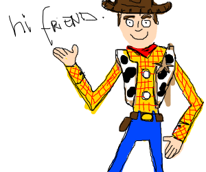 you got a friendship with woody
