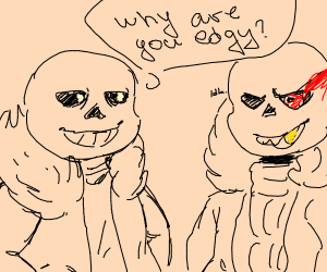 Sans asks Underfell Sans why he's edgy